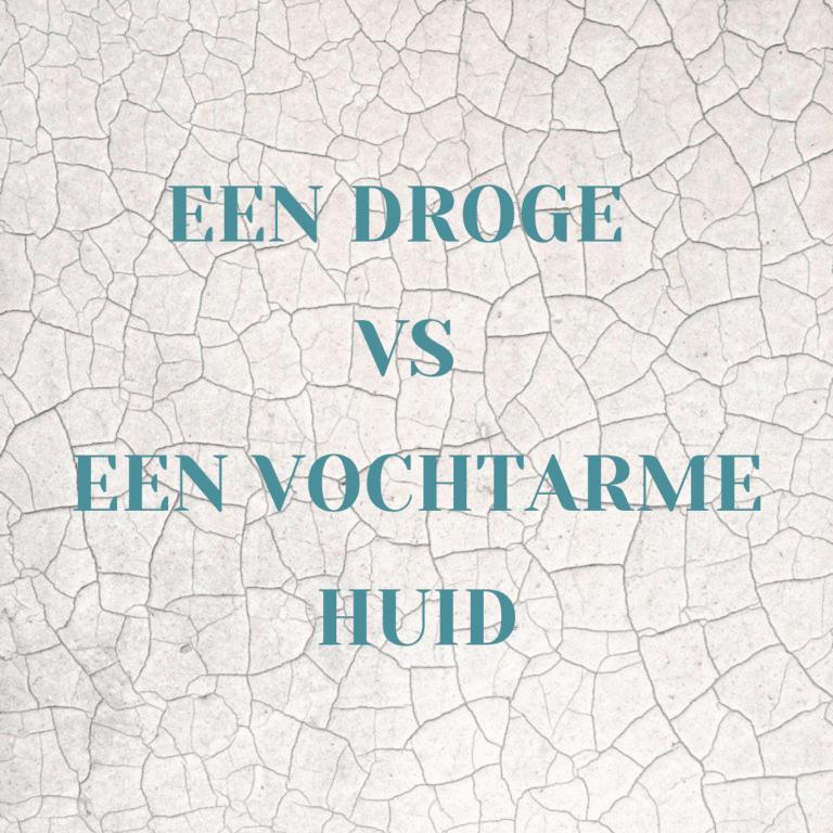 Een droge vs een vochtarme huid, dit is het verschil en zo ga je ermee om